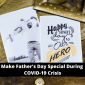 Make Father's Day Special During COVID-19 Crisis