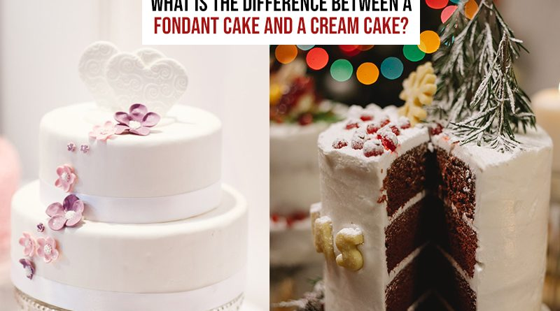 Difference Between A Fondant Cake And A Cream Cake